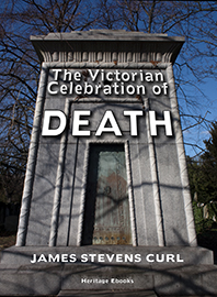 Cover of The Victorian Celebration of Death by James Stevens Curl